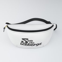 Save the icebergs Fanny Pack