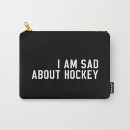 I Am Sad About Hockey Carry-All Pouch