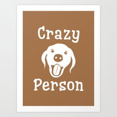 Crazy Dog Person Art Print