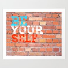 Be Yourself 2 Art Print