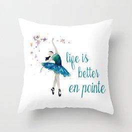 Life is better when you dance Throw Pillow