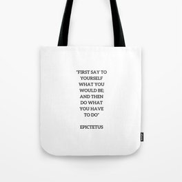 Stoic Philosophy Quote - Epictetus - Do what you have to do Tote Bag