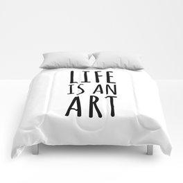 Life Is An Art Comforters