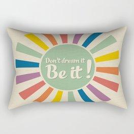 Quote : don't dream it Rectangular Pillow