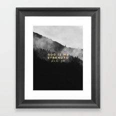 GOD IS MY STRENGTH Framed Art Print