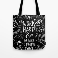 Work Hard & Be Nice To People Tote Bag