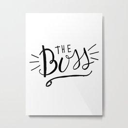 The Boss - black/white Hand lettering Metal Print