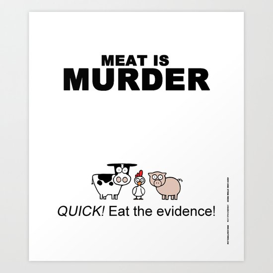 MEAT IS (tasty) MURDER Art Print