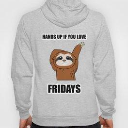 Funny, Lazy But Cute Tshirt Design Fridays Sloth Hoody