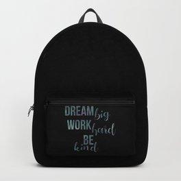 Motivational Dream Big Work Hard Be Kind Backpack