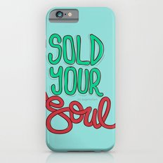 Sold Your Soul Slim Case iPhone 6s
