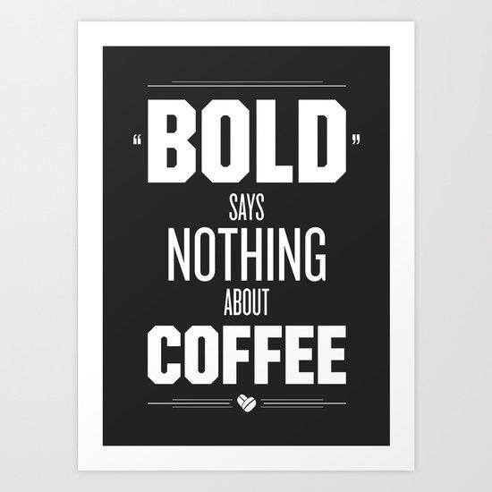 Bold Says Nothing – Dark Grey Art Print