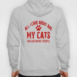 All I care about ARE my CATS !! Hoody
