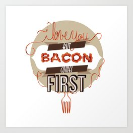 Words of love - Bacon Art Print