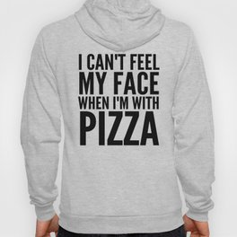 I Can't Feel My Face When I'm With Pizza (Yellow) Hoody
