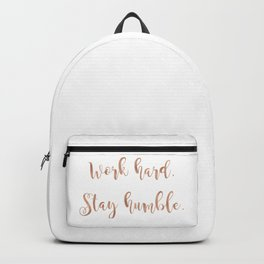 Work hard. Stay humble. Rose gold quote Backpack