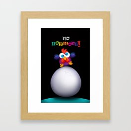 no hormone! Framed Art Print