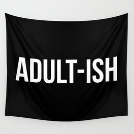 Adult-ish Funny Quote Wall Tapestry