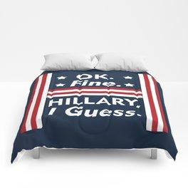Okay Fine Hillary I Guess Comforters