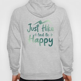 Just Hike And Be Happy gr Hoody