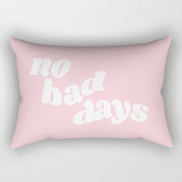 no bad days XI Rectangular Pillow