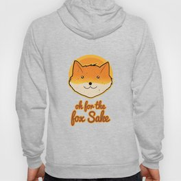 Fox Sarcasm Funny Cool Foxes Canidae Carnivore Canine Mammal Animals Wildlife Gift Hoody