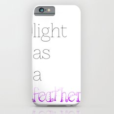 Light as a Feather iPhone 6s Slim Case