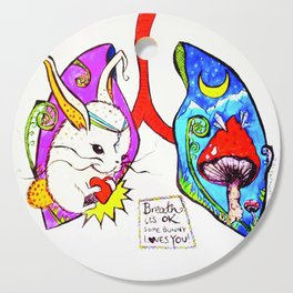 Breathe it's Ok! Some Bunny Loves You! Cutting Board