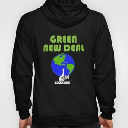 Green New Deal - Earths Future is On Mankinds Back Hoody