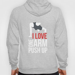 Standing Exercise Workout Body Weight Gymnastics I Love One Hand Push Up Fitness Gift Hoody