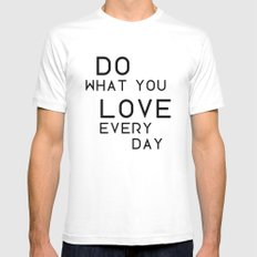 Do what you love very day Mens Fitted Tee White MEDIUM