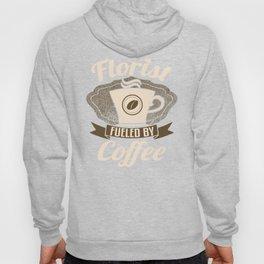 Florist Fueled By Coffee Hoody
