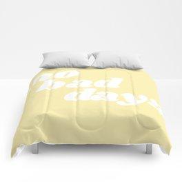 no bad days VIII Comforters