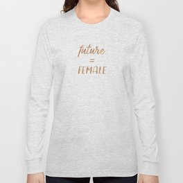 The Future is Female Copper Bronze Gold on Marble Long Sleeve T-shirt