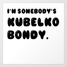 KUBELKO BONDY Art Print