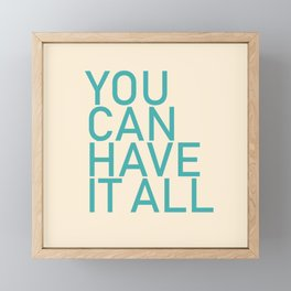 You Can Have It All Framed Mini Art Print
