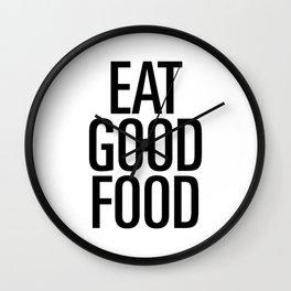 Eat good food Wall Clock