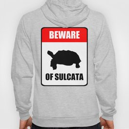Beware of Sulcata Hoody