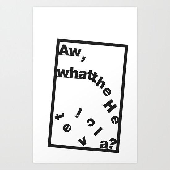 Whatthe Hel v e t  i  c  a? Art Print