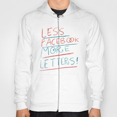 less Facebook more letters Hoody