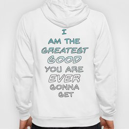 Greatest Good Hoody