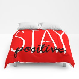 Stay Positive  Comforters