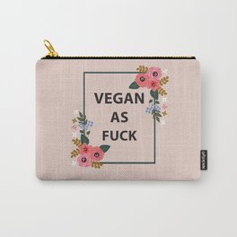 Vegan As Fuck, Pretty Funny Quote Carry-All Pouch