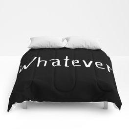 Whatever (on black) Comforters