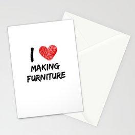 I Love Making Furniture Stationery Cards