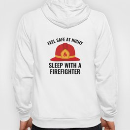 Sleep With A Firefighter Hoody