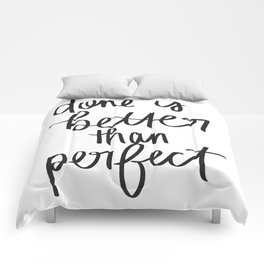 Done is better than perfect Comforters
