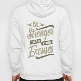 Be Stronger Than Your Excuses Hoody
