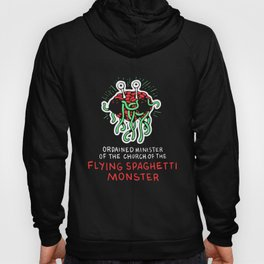 Flying Spaghetti Monster print| Ordained Minister product Hoody