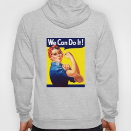 Rosie The Riveter -- We Can Do It Hoody